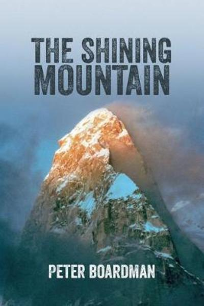 The Shining Mountain - Peter Boardman