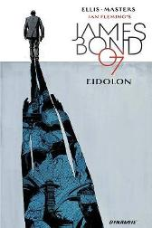 James Bond Volume 2: Eidolon - Warren Ellis Jason Masters Dom Reardon