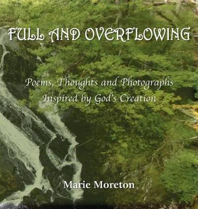 Full and Overflowing - Marie Moreton