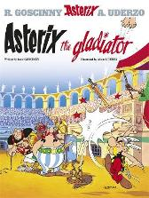 Asterix: Asterix The Gladiator - Rene Goscinny Albert Uderzo
