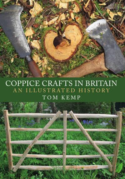 Coppice Crafts in Britain - Tom Kemp