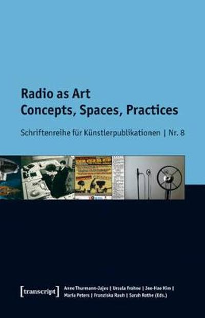 Radio as Art - Anne Thurmann-Jajes