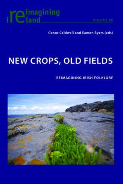 New Crops, Old Fields - Conor Caldwell