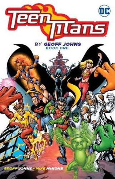 Teen Titans By Geoff Johns Book One - Geoff Johns
