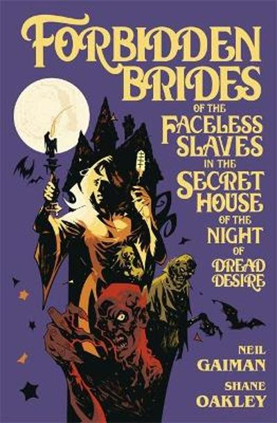 Forbidden brides of the faceless slaves in the secret house of the night of dream desire - Neil Gaiman