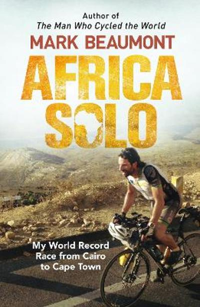 Africa Solo - Mark Beaumont