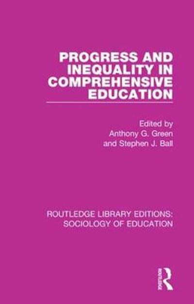 Progress and Inequality in Comprehensive Education - Anthony G. Green