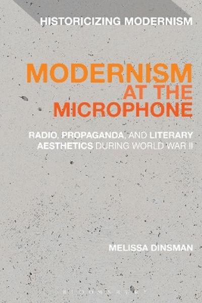 Modernism at the Microphone - Melissa Dinsman