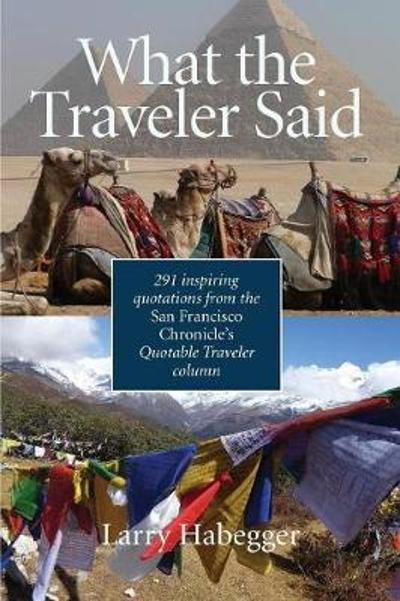 What the Traveler Said - Larry Habegger