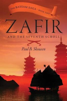 Zafir and the Seventh Scroll - Paul B Skousen