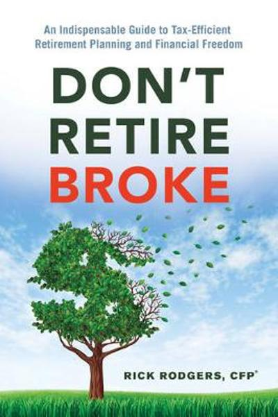 Don'T Retire Broke - Rick Rodgers