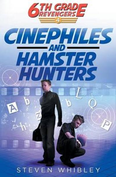 Cinephiles and Hamster Hunters - Whibley Steven