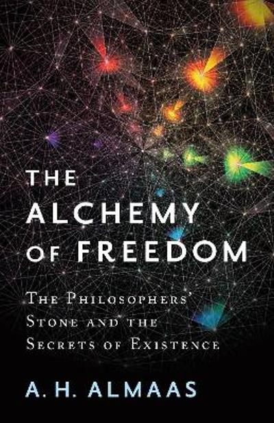 The Alchemy Of Freedom - A. H. Almaas