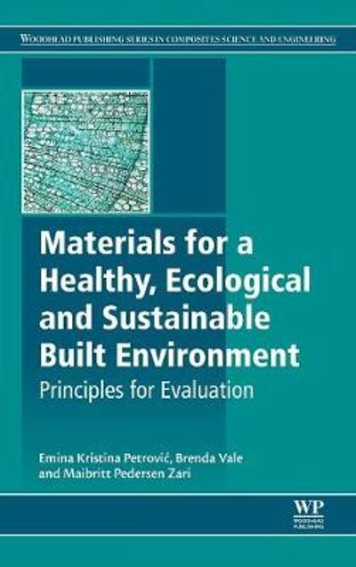 Materials for a Healthy, Ecological and Sustainable Built Environment - Emina K. Petrovic