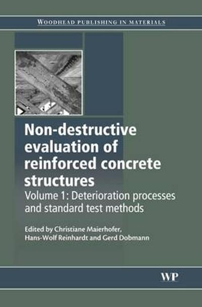 Non-Destructive Evaluation of Reinforced Concrete Structures - Christiane Maierhofer