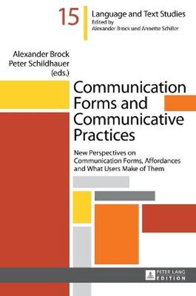 Communication Forms and Communicative Practices - Alexander Brock