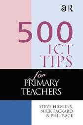 500 ICT Tips for Primary Teachers - Steve Higgins Nick Pickard Phil Race
