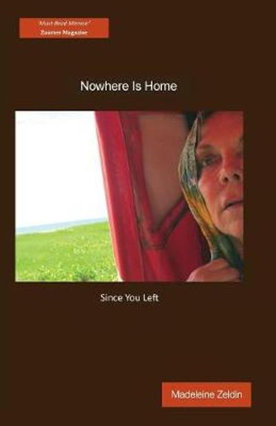 Nowhere Is Home ... Since You Left - Madeleine Zeldin