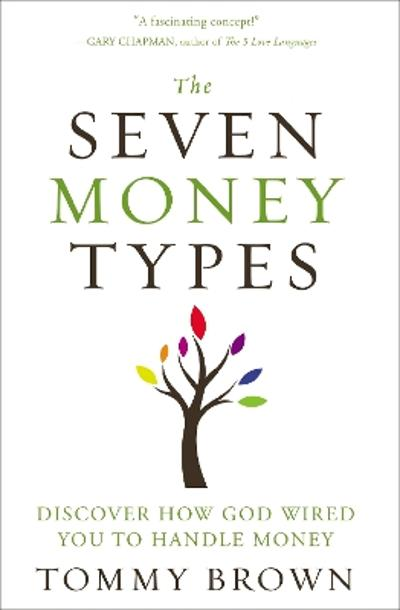 The Seven Money Types - Tommy Brown