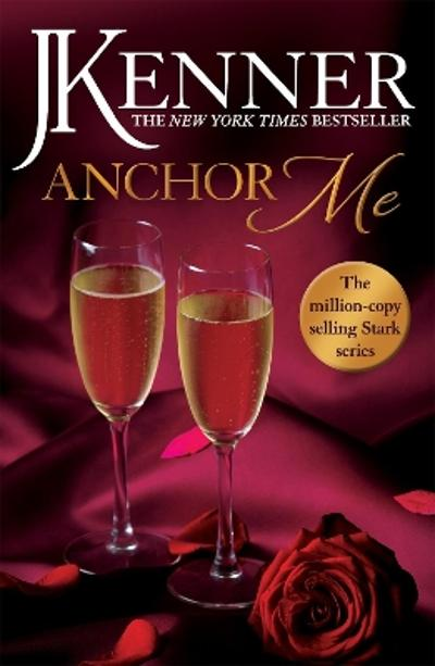 Anchor Me: Stark Series Book 4 - J. Kenner