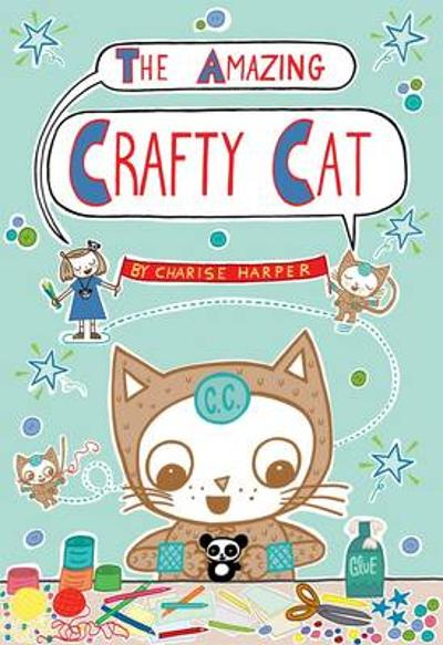 The Amazing Crafty Cat - Charise Mericle Harper