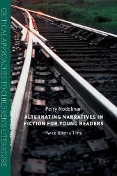Alternating Narratives in Fiction for Young Readers - Perry Nodelman