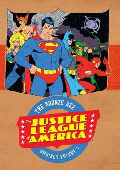 Justice League Of America The Bronze Age Omnibus Vol. 1 - Dennis O'Neil