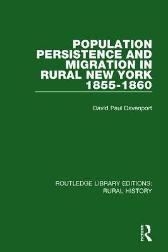 Population Persistence and Migration in Rural New York, 1855-1860 - David Paul Davenport