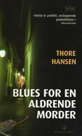 Blues for en aldrende morder - Thore Hansen