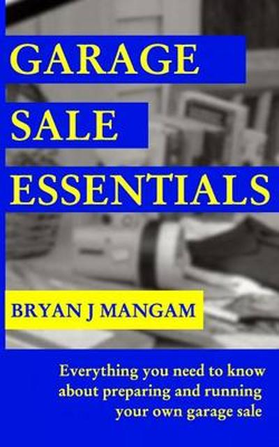 Garage Sale Essentials - Bryan J Mangam
