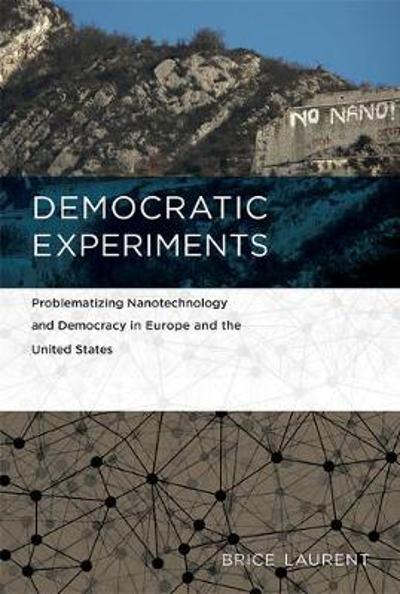 Democratic Experiments - Brice Laurent