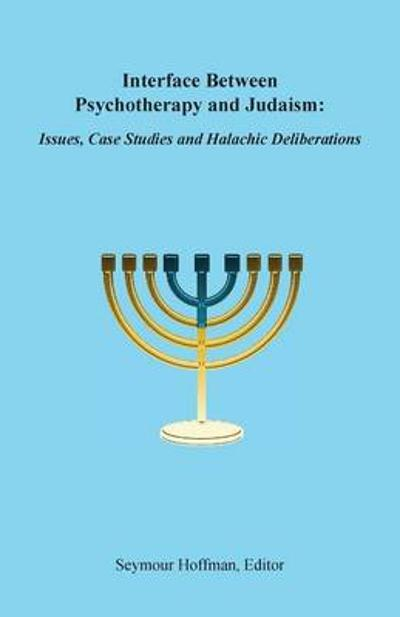 Interface Between Psychotherapy and Judaism - Seymour Hoffman