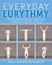 An Illustrated Guide to Everyday Eurythmy - Barbara Tapfer Annette Weisskircher MATTHEW BARTON