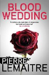 Blood wedding - Pierre Lemaitre Frank Wynne