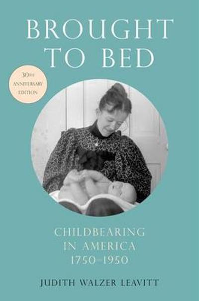 Brought to Bed - Judith Walzer Leavitt