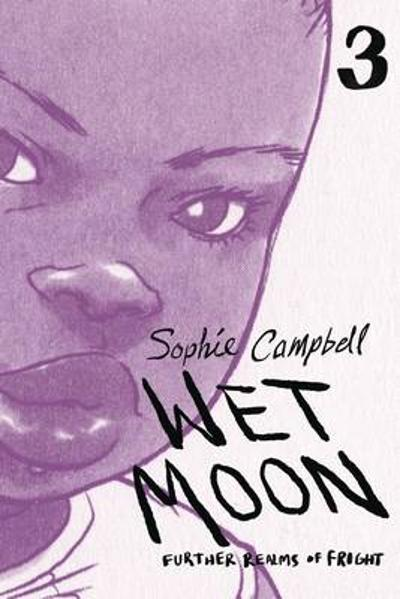 Wet Moon Book Three (New Edition) - Sophie Campbell