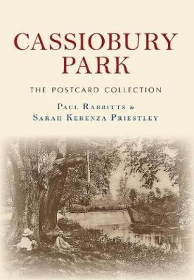 Cassiobury Park The Postcard Collection - Paul Rabbitts