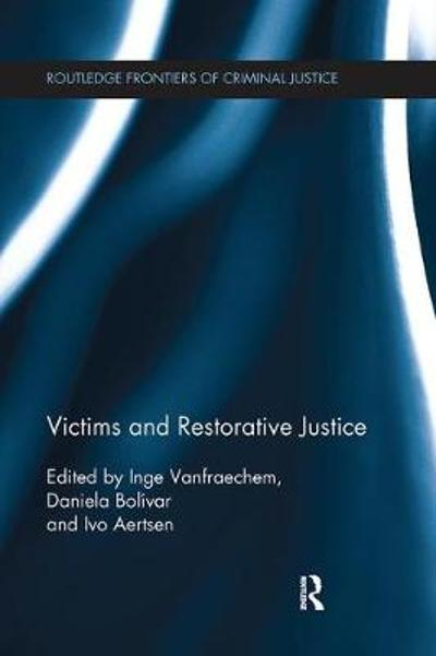 Victims and Restorative Justice - Inge Vanfraechem