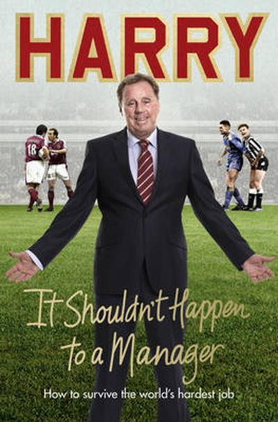 It Shouldn't Happen to a Manager - Harry Redknapp