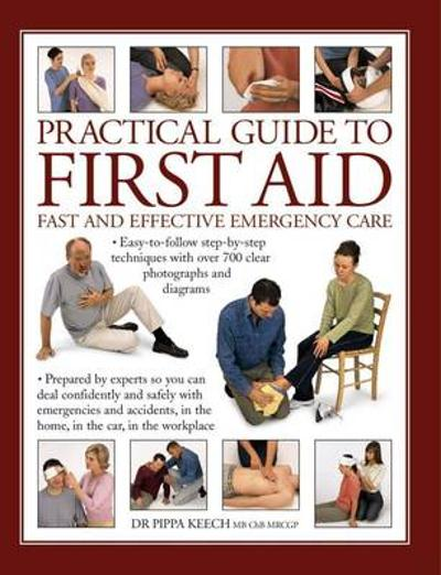 Practical Guide to First Aid - Pippa Keech
