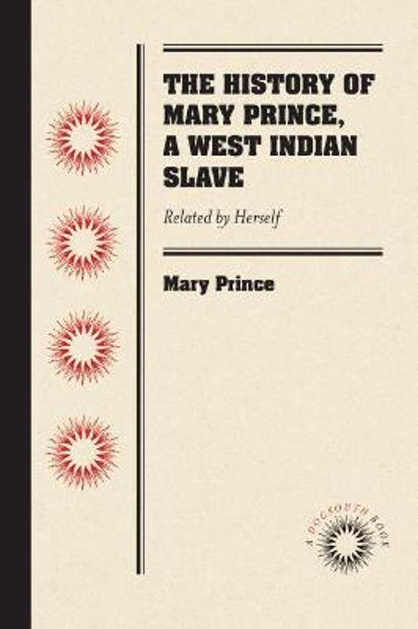 the history of mary prince a west indian slave narrative african american