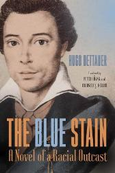 The Blue Stain - A Novel of a Racial Outcast - Hugo Bettauer Peter Hoeyng Chauncey J. Mel Afterword By Ke