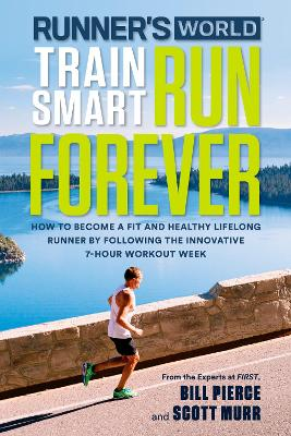 Runner's World Train Smart, Run Forever - Bill Pierce