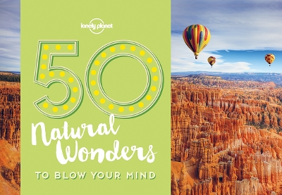 50 Natural Wonders To Blow Your Mind - Lonely Planet