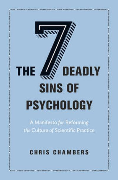 The Seven Deadly Sins of Psychology - Chris Chambers