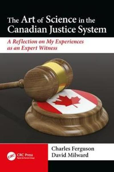 The Art of Science in the Canadian Justice System - David Milward