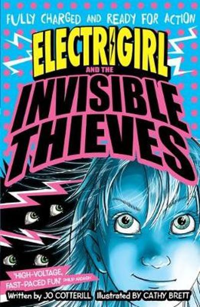 Electrigirl and the Invisible Thieves - Jo Cotterill