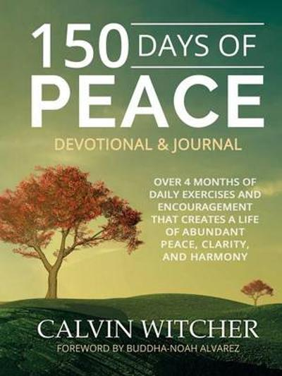 150 Days of Peace - Devotional & Journal - Calvin Witcher