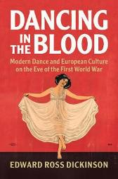 Dancing in the Blood - Edward Ross Dickinson