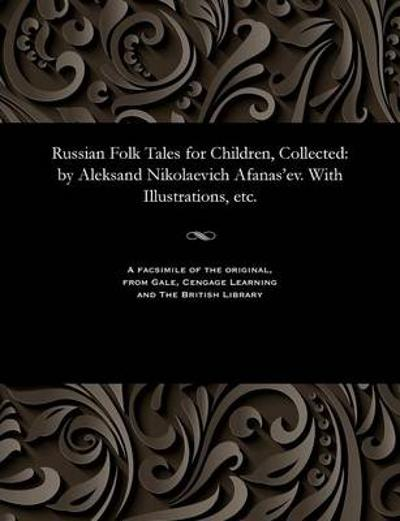 Russian Folk Tales for Children, Collected - Aleksandr Nikolaevich Afanas'ev